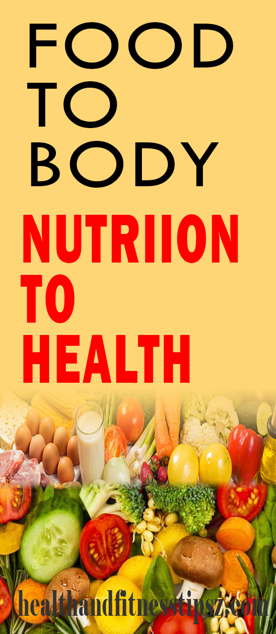 Food To Body, Nutrition To Health