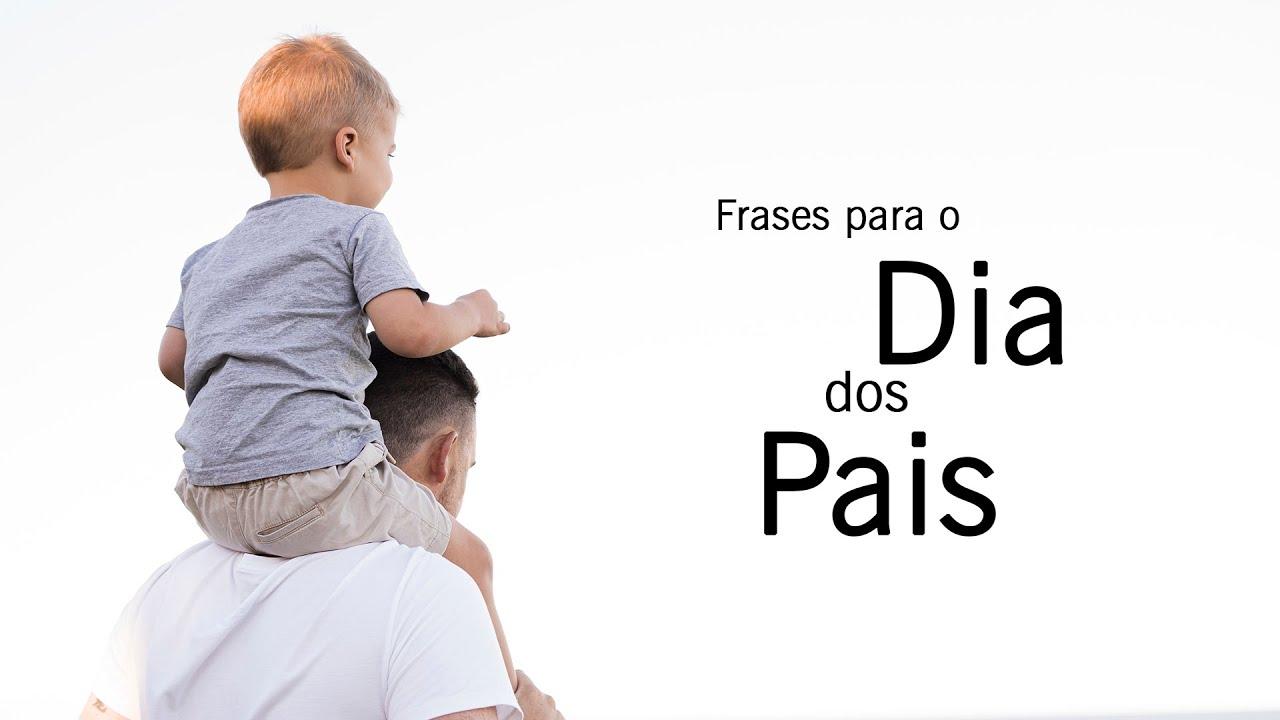 FELIZ DIA DOS PAIS - FRASES DE DIA DOS PAIS