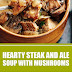 Hearty Steak and Ale Soup with Mushrooms