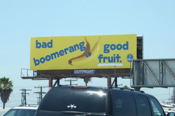 Bad boomerang Chiquita banana billboard