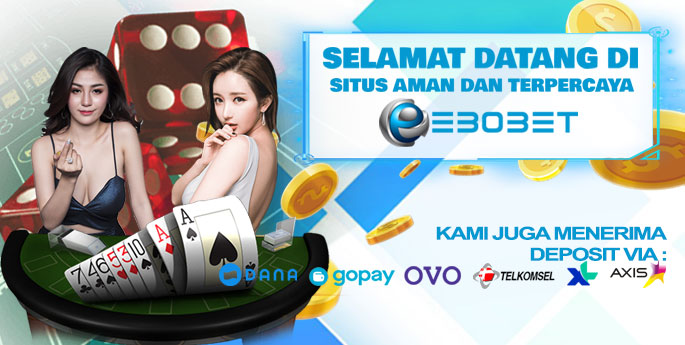EBOBET : Situs Slot Online Deposit Via Pulsa Terpercaya 2020
