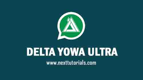 DELTA YOWA ULTRA v3.7.2 Apk Latest Version Android,Install Aplikasi DELTA YOWhatsApp Anti Banned Update Terbaru 2021,tema wa mod anti ban,whatsapp mod terbaik 2021
