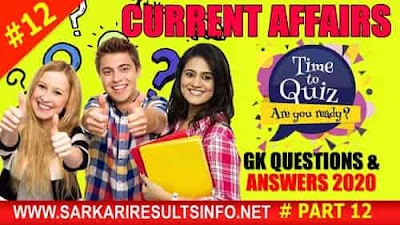 Current Affairs-GK Questions and Answers Part #12 to enhance your public awareness. Current Affairs-GK 2020 questions