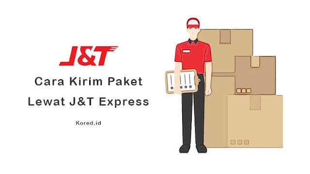 Panduan Cara Mengirimkan Paket Lewat J&T Express