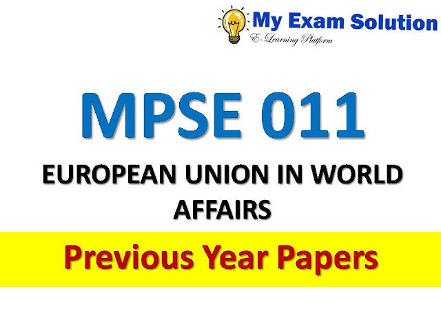 MPSE 011 EUROPEAN UNION IN WORLD AFFAIRS  Previous Year Papers