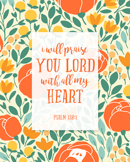 Free Scripture Printable: Psalm 138:1 | Four Designs Available | Instant Downloads