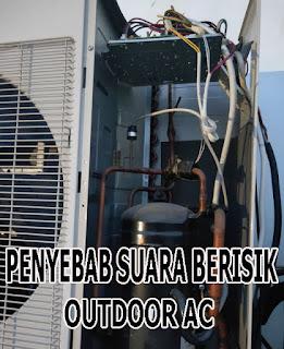 penyebab outdoor ac berisik, cara mengatasi outdoor ac yang bunyi berisik