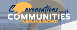 The Communities of Color Network will extend its 'Conversation with Communities of Color Network...Tobacco and You' Facebook Live Series until December