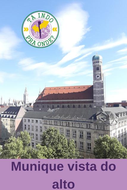 Vistas panorâmicas de Munique - vários lugares para subir e ver a cidade do alto!