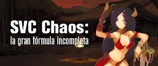 http://kofuniverse.blogspot.mx/2014/01/svc-chaos-la-gran-formula-incompleta.html