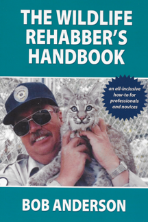 The Wildlife Rehabber's Handbook
