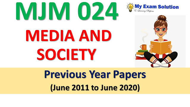 MJM 024 MEDIA AND SOCIETY Previous Year Papers