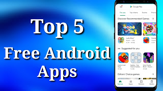 Top 5 Free Android Apps That Should Be In Your Phone