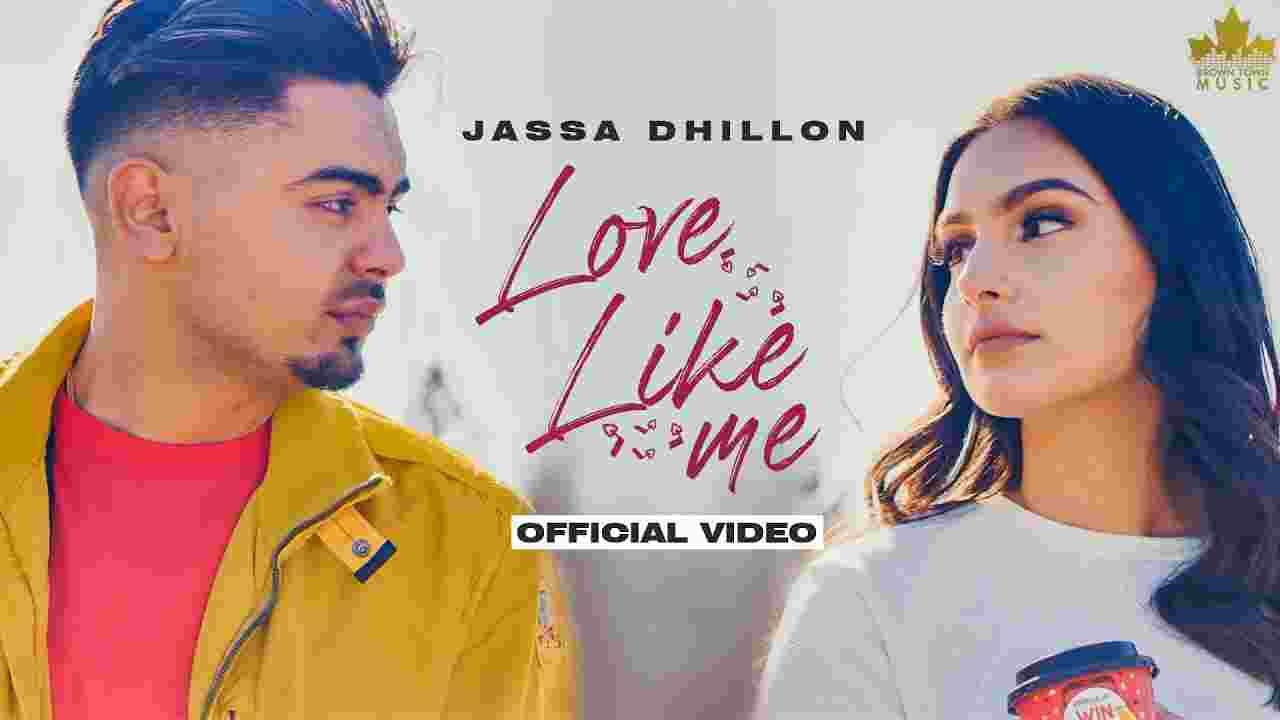 Love like me lyrics Jassa Dhillon Punjabi Song