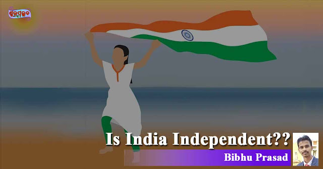 Is India Independent??