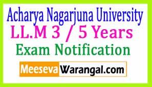 Acharya Nagarjuna University LL.M 3 / 5 Years Postponement Exam Notification