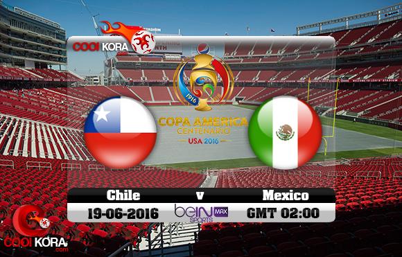 مشاهدة مباراة تشيلي والمكسيك اليوم 19-6-2016 كوبا أمريكا