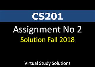 CS201 Assignment No 2 Solution Fall 2018