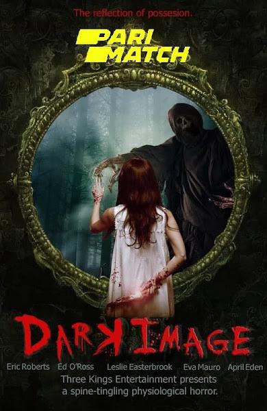 Dark Image (2017) Full Hollywood Movie Dual Audio [Hindi or English] Free Download
