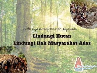 Lindungi hutan lindungi hak masyarakat adat