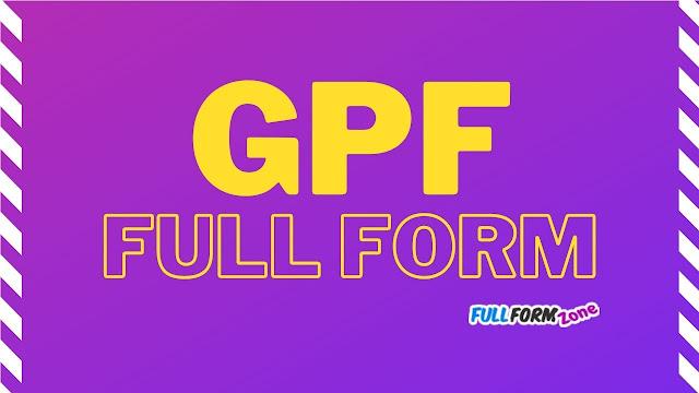 GPF Full Form