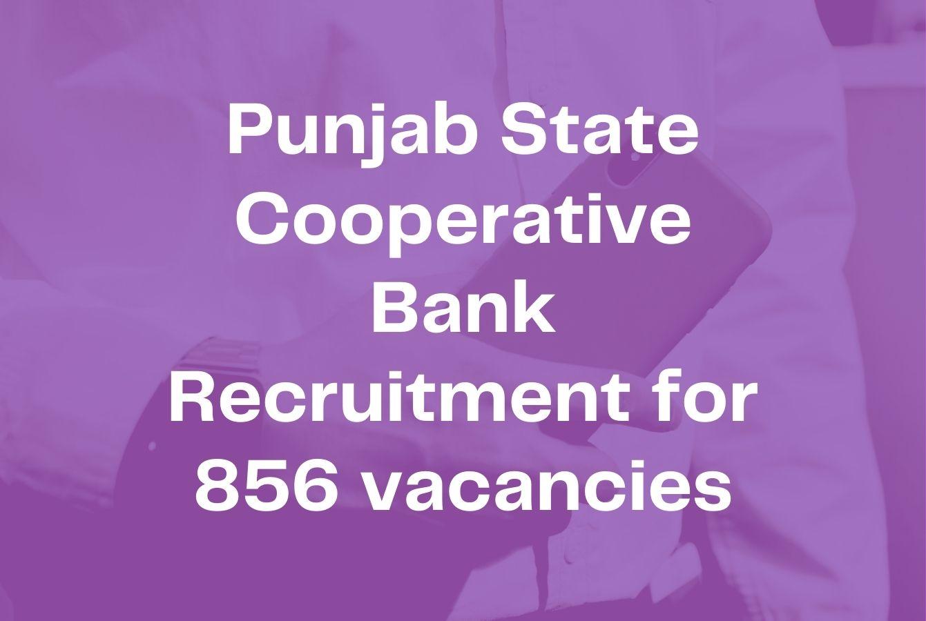 Punjab State Cooperative Bank Recruitment for 856 vacancies