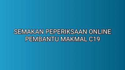 Semakan Peperiksaan Online Pembantu Makmal C19 2019