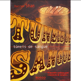 A Saga de Darren Shan 3 - Tuneis de Sangue - Darren Shan