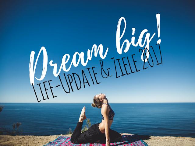 Life-Update und Ziele 2017!