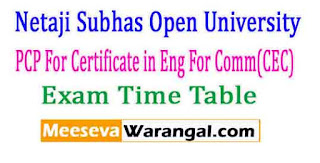 Netaji Subhas Open University PCP For Certificate in Eng For Comm(CEC) Exam Time Table