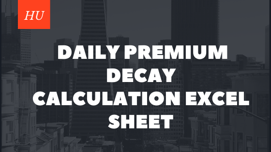 Premium decay analysis - Daily premium decay calculation excel sheet