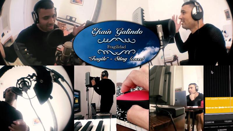 Efraín Galindo - ¨Fragilidad¨ / ¨Fragile¨ - Sting (cover) - Videoclip. Portal Del Vídeo Clip Cubano