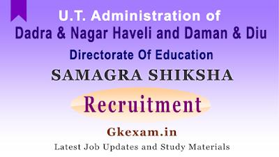 Samagra Shiksha - Dadra & Nagar Haveli and Daman & Diu Recuritment 2020