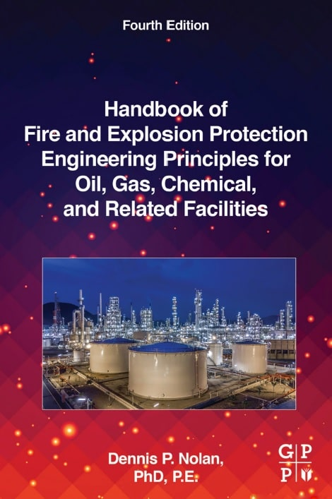 Handbook of Fire and Explosion Protection Engineering Principles for Oil, Gas, Chemical, and Related Facilities, Fourth Edition