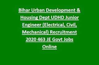 Bihar Urban Development & Housing Dept UDHD Junior Engineer (Electrical, Civil, Mechanical) Recruitment 2020 463 JE Govt Jobs Online