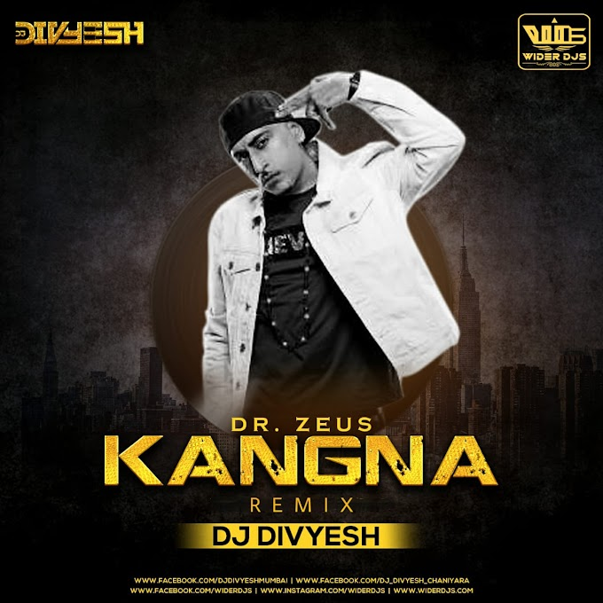 KANGNA REMIX DJ DIVYESH