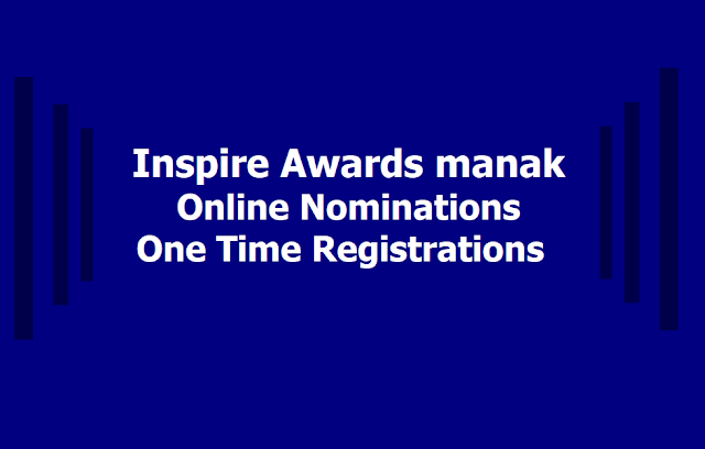 INSPIRE Awards- Manak Online nominations, Registrations Guidelines, Action plan