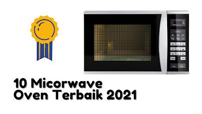 10 Microwave Oven Terbaik Tahun 2021