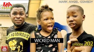 Download Comedy Video:- Mark Angel – Wicked Man