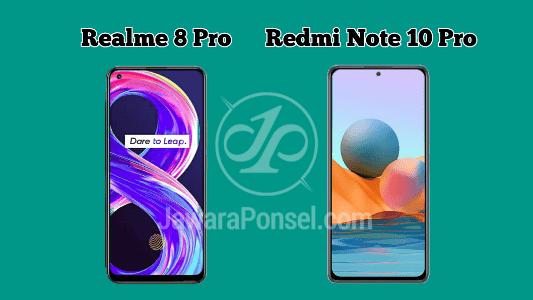 Bagus mana Realme 8 Pro vs Redmi Note 10 Pro