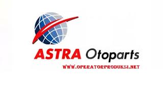 Lowongan PT. ASTRA OTOPARTS ✓ Operator Produksi 2020 - Loker Astra Group Jakarta dan Bekasi, Pendidikan Sma/Smk - Pelamaran Via Pos.