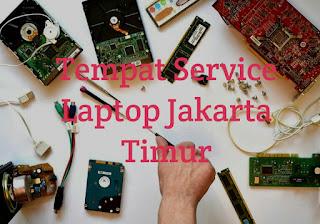 Tempat Service Laptop Jakarta Timur