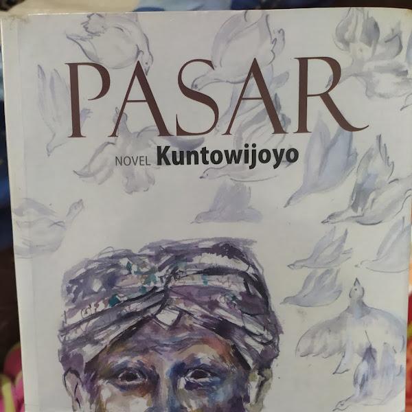 "Pak Mantri, Burung Dara dan Kehidupan Pasar dalam Novel ""PASAR"" Kuntowijoyo"
