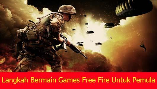 Langkah Bermain Games Free Fire Untuk Pemula
