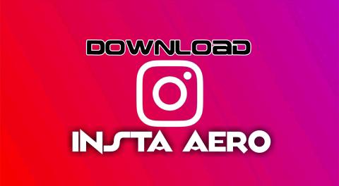 Download Latest InstaAero   Aero Instagram 2020