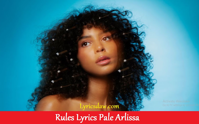 Rules Lyrics Pale Arlissa