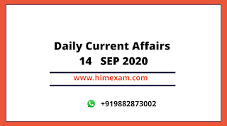 Daily Current Affairs 14   SEP 2020