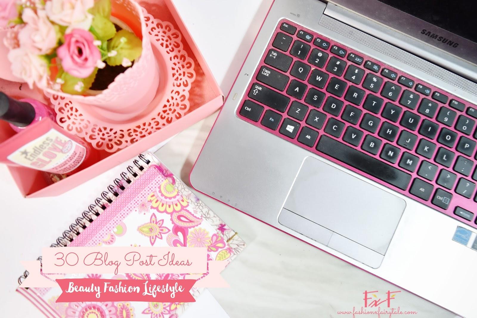30 Beauty Fashion & Lifestyle Blog Post Ideas - Fashion ...