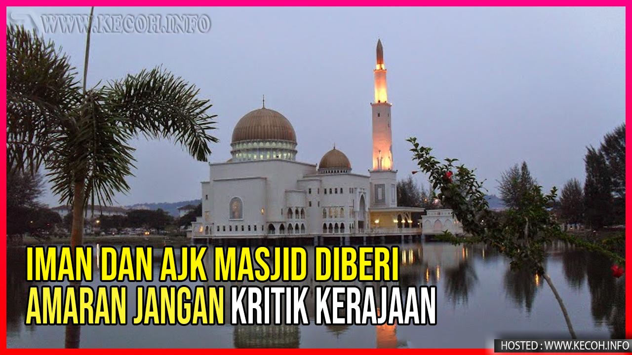 AJK Masjid Dan Imam Diberi Amaran Jangan Kritik Kerajaan