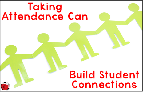 taking attendance can build student connections Terri's Teaching Treasures